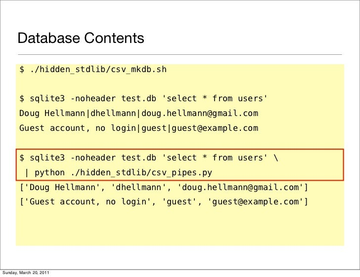 Database Contents       $ ./hidden_stdlib/csv_mkdb.sh       $ sqlite3 -noheader test.db select * from users       Doug Hel...