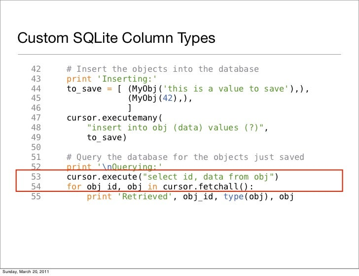 Custom SQLite Column Types             42          # Insert the objects into the database             43          print In...