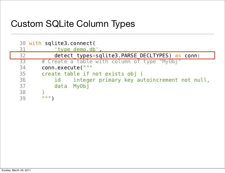 Custom SQLite Column Types             30 with sqlite3.connect(             31          type_demo.db,             32      ...