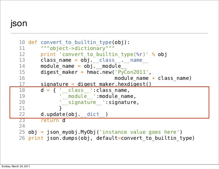 "json             10 def convert_to_builtin_type(obj):             11     """"""object->dictionary""""""             12     print..."