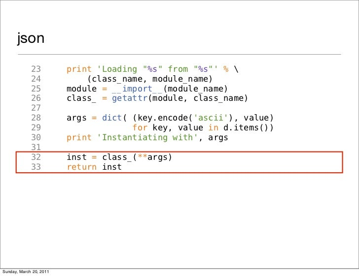 """json             23          print Loading """"%s"""" from """"%s"""" %              24              (class_name, module_name)        ..."""