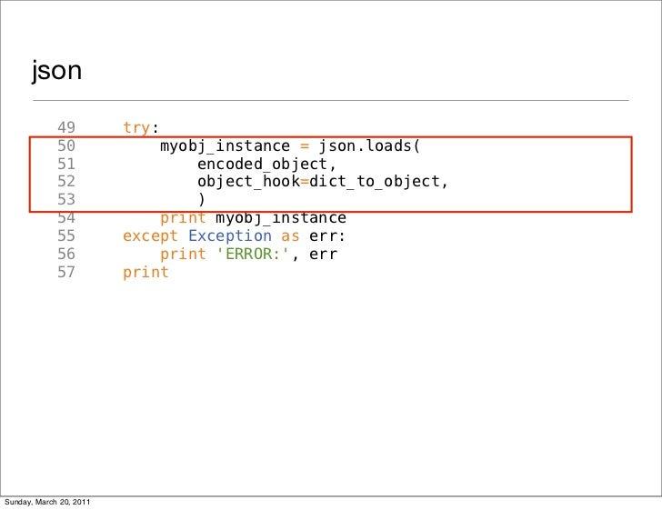 json             49          try:             50              myobj_instance = json.loads(             51                 ...