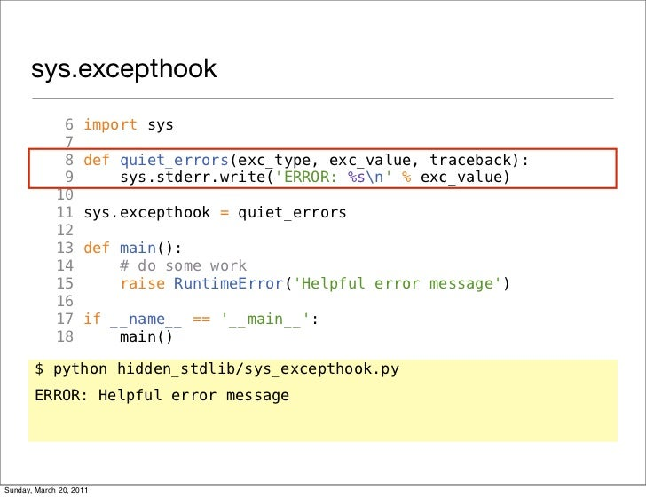 sys.excepthook              6     import sys              7              8     def quiet_errors(exc_type, exc_value, trace...