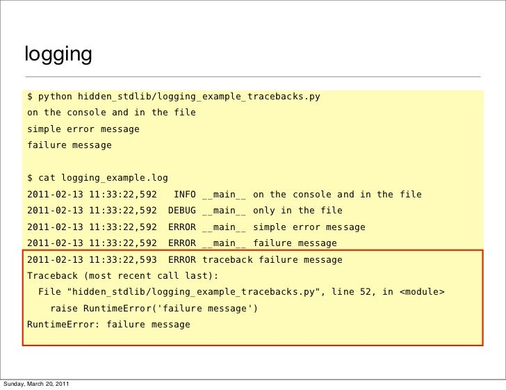 logging       $ python hidden_stdlib/logging_example_tracebacks.py       on the console and in the file       simple error...