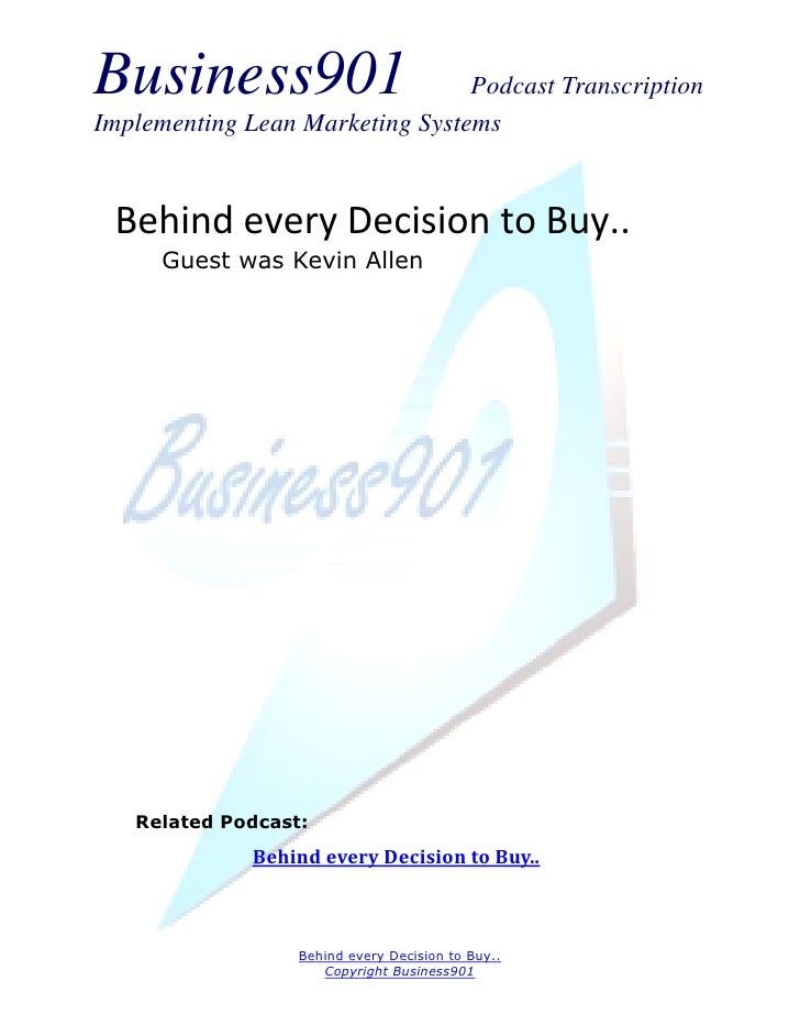 Business901                      Podcast TranscriptionImplementing Lean Marketing Systems Behind every Decision to Buy..  ...