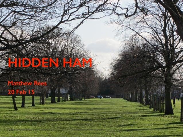 HIDDEN HAM Matthew Rees 20 Feb 15 1