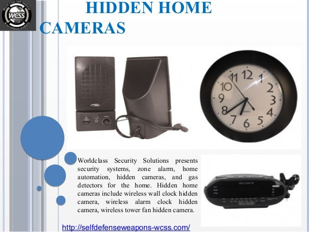 HIDDEN HOME CAMERAS Worldclass Security Solutions presents security systems, zone alarm, home automation, hidden cameras, ...