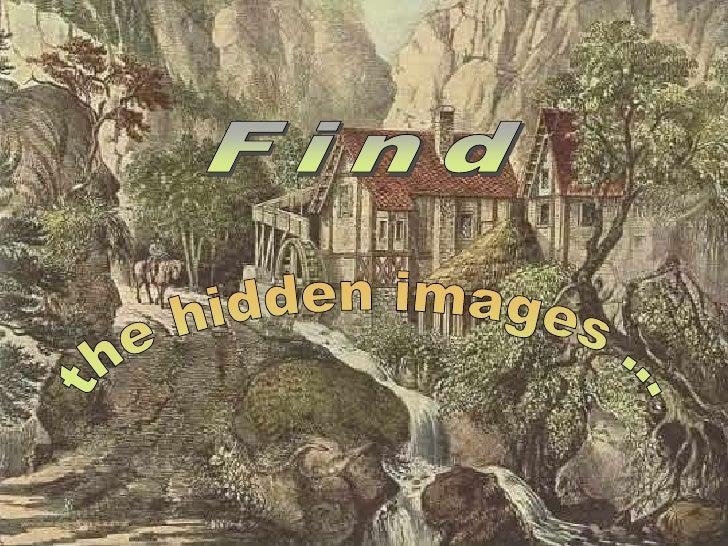Find<br />the hidden images ...<br />