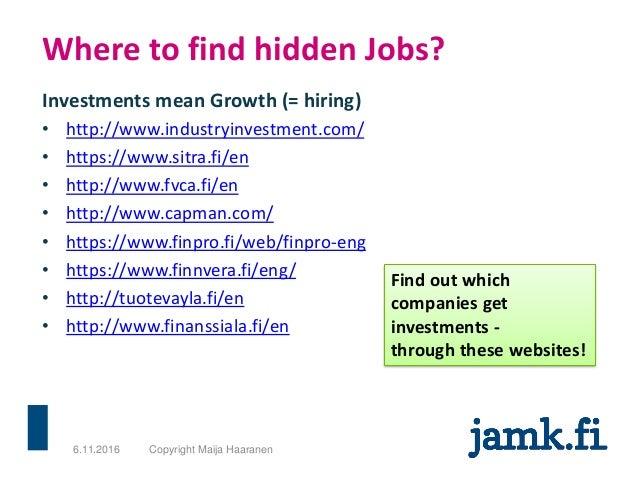 Investments mean Growth (= hiring) • http://www.industryinvestment.com/ • https://www.sitra.fi/en • http://www.fvca.fi/en ...