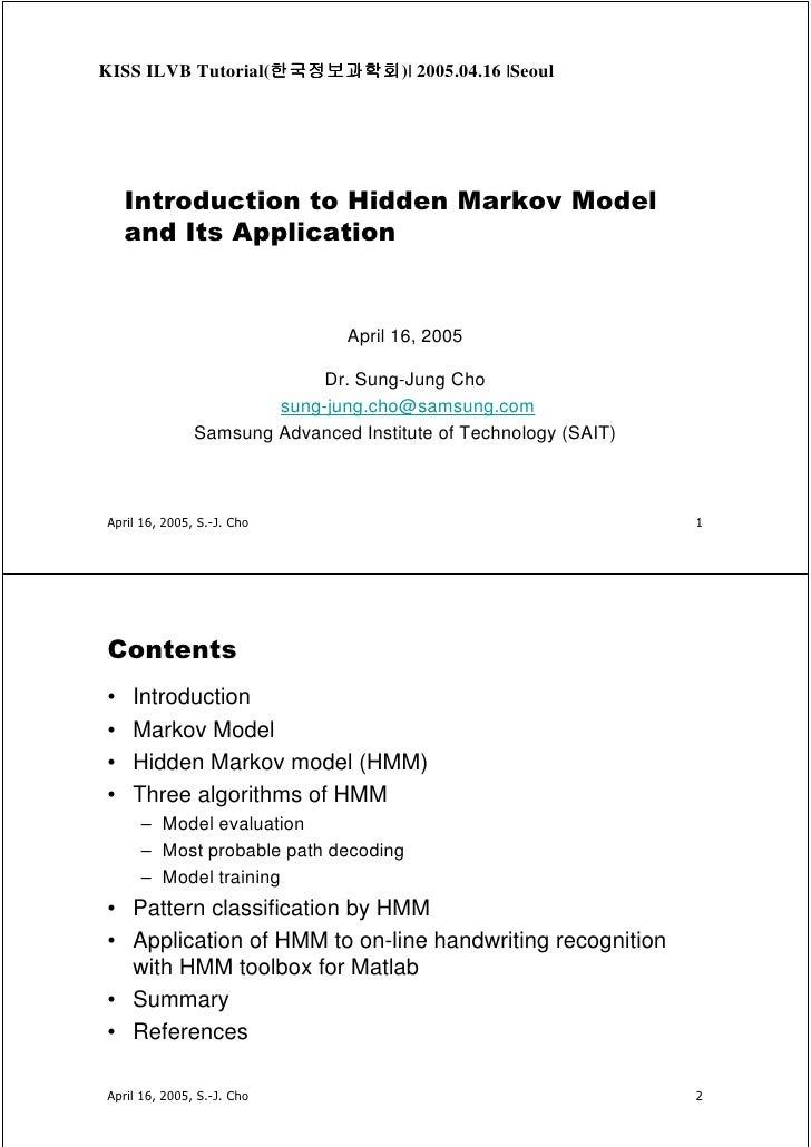 한국정보과학회)|                    한국정보과학회 KISS ILVB Tutorial(한국정보과학회 2005.04.16 |Seoul         Introduction to Hidden Markov Mo...