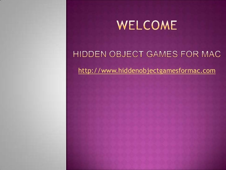 WELCOMEHidden Object Games for Mac<br />http://www.hiddenobjectgamesformac.com<br />