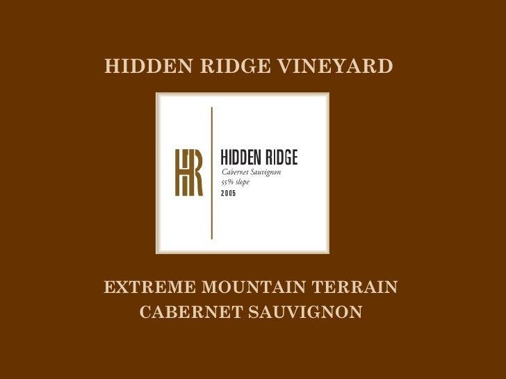 HIDDEN RIDGE VINEYARDEXTREME MOUNTAIN TERRAIN   CABERNET SAUVIGNON