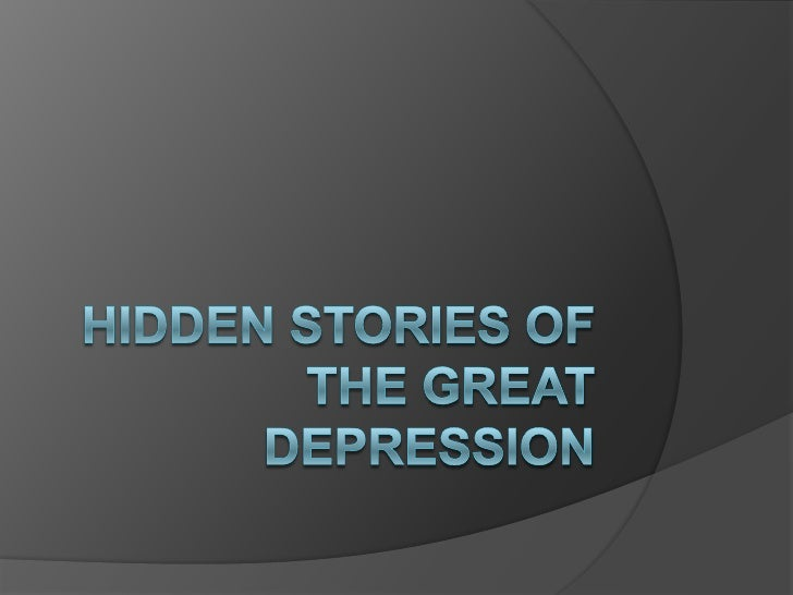 Hidden Stories of the Great Depression<br />