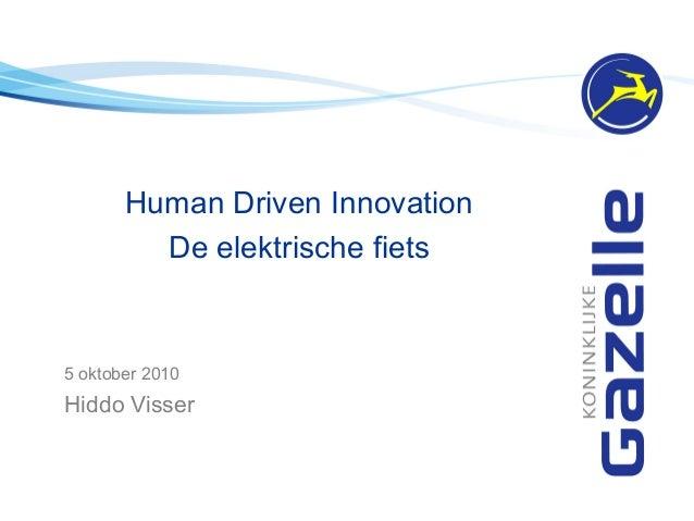 Human Driven Innovation De elektrische fiets 5 oktober 2010 Hiddo Visser