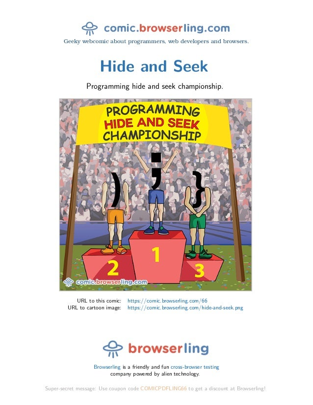 Geeky webcomic about programmers, web developers and browsers. Hide and Seek Programming hide and seek championship. URL t...