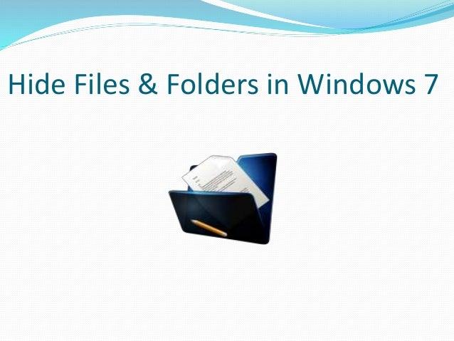 Hide Files & Folders in Windows 7