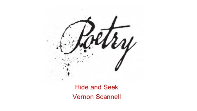 hide and seek by vernon scannell Check out our top free essays on hide and seek by vernon scannell notes to help you write your own essay.