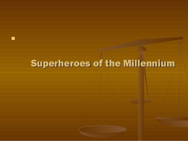   Superheroes of the Millennium