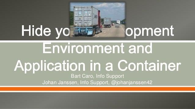 Bart Caro, Info Support Johan Janssen, Info Support, @johanjanssen42