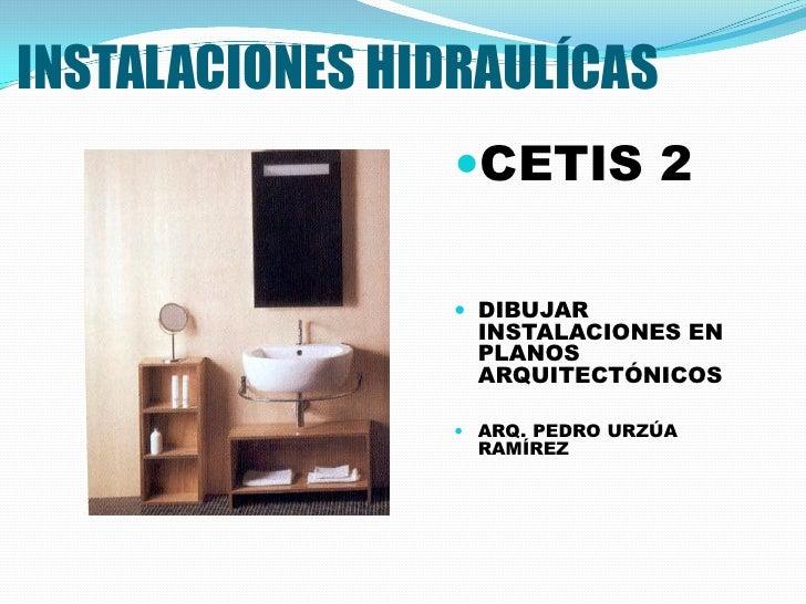 INSTALACIONES HIDRAULÍCAS                 CETIS 2                  DIBUJAR                  INSTALACIONES EN            ...