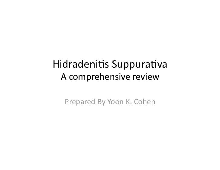 Hidradeni(sSuppura(va Acomprehensivereview  PreparedByYoonK.Cohen