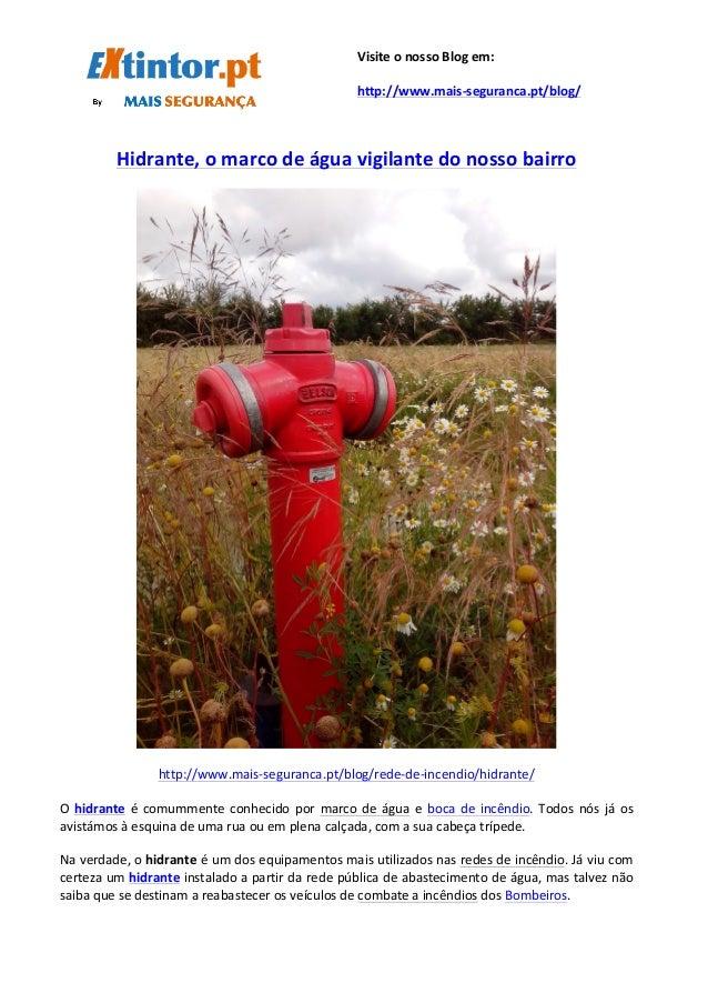 Hidrante,  o  marco  de  água  vigilante  do  nosso  bairro ...