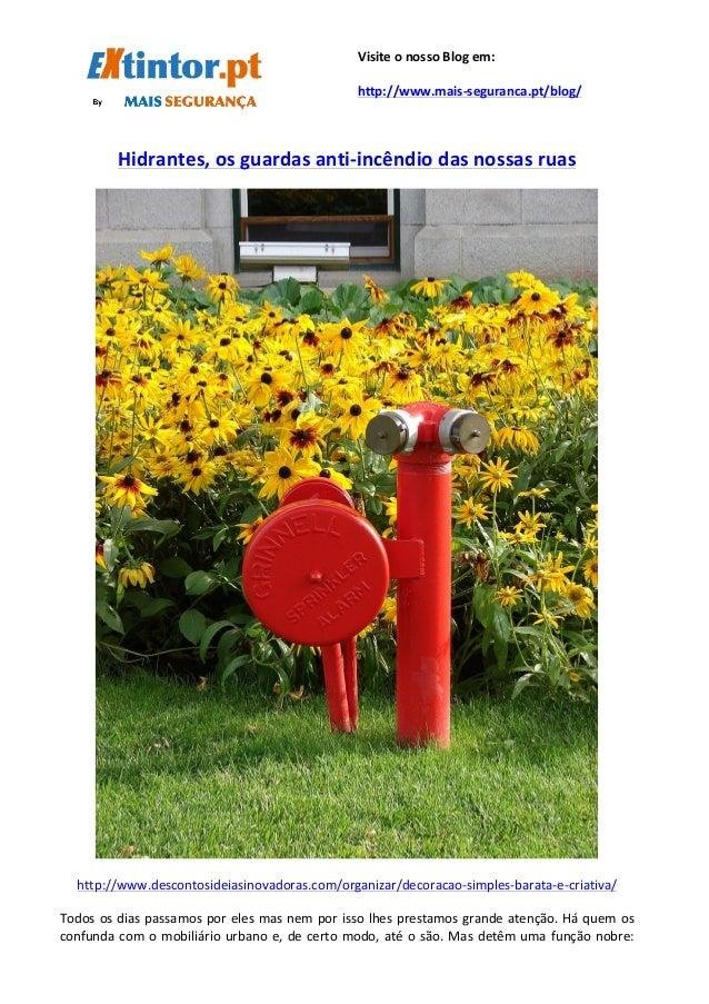 Hidrantes,  os  guardas  anti-‐incêndio  das  nossas  ruas   ...