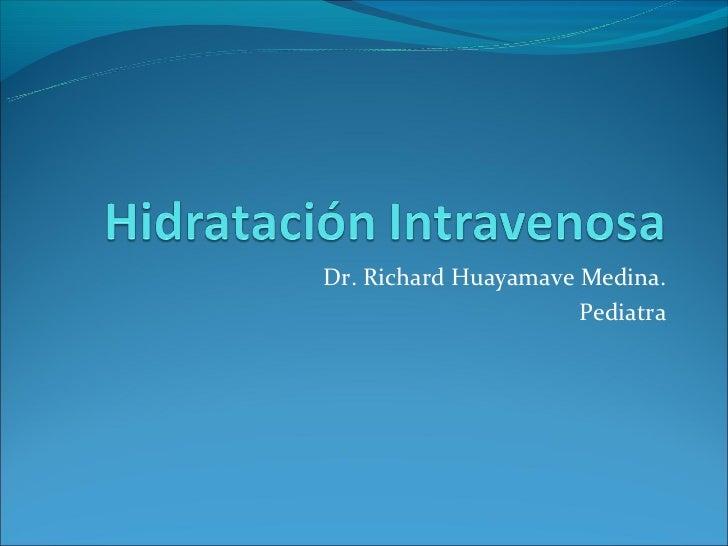 Dr. Richard Huayamave Medina.                      Pediatra