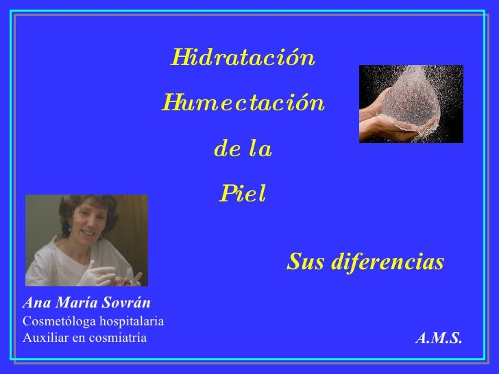 Hidratación                        Humectación                               de la                               Piel     ...