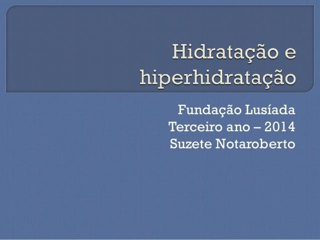 Fundação Lusíada Terceiro ano – 2014 Suzete Notaroberto