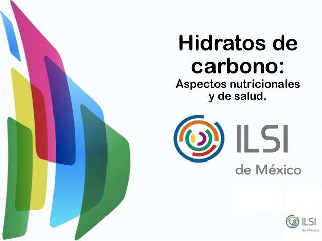 Hidratos de carbono: Aspectos nutricionales y de salud.
