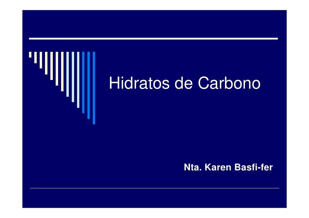 Hidratos de Carbono             Nta. Karen Basfi-fer