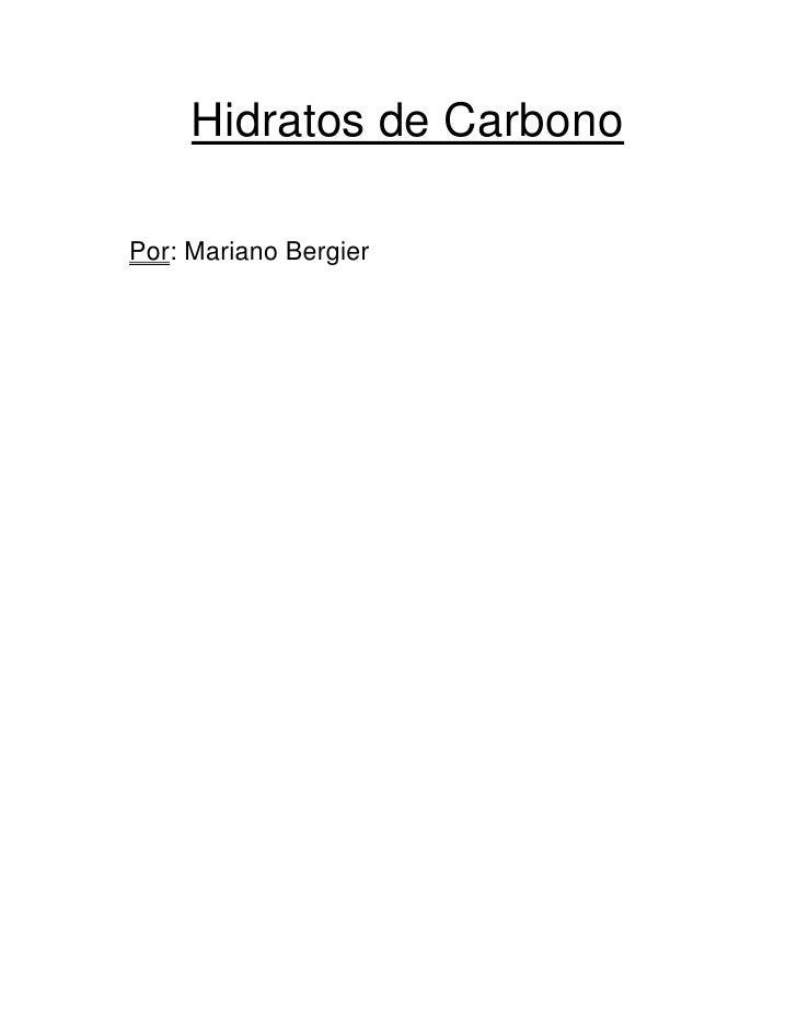 Hidratos de Carbono<br />Por: Mariano Bergier<br />Indice<br />Clasificación<br />Monosacáridos<br />Disacáridos<br />Olig...