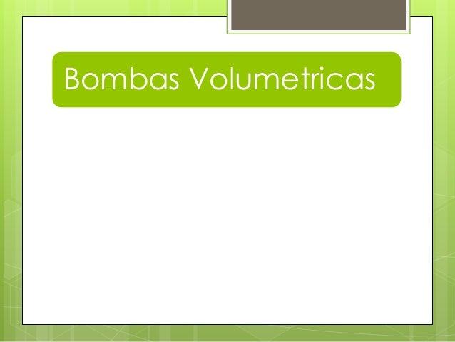 Bombas Volumetricas