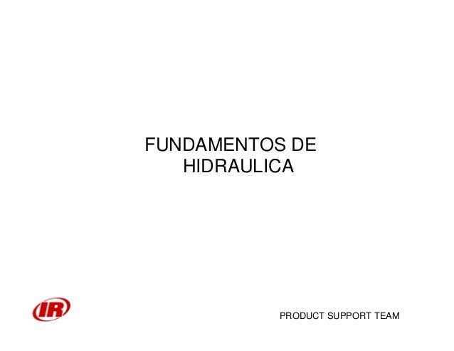PRODUCT SUPPORT TEAM FUNDAMENTOS DE HIDRAULICA