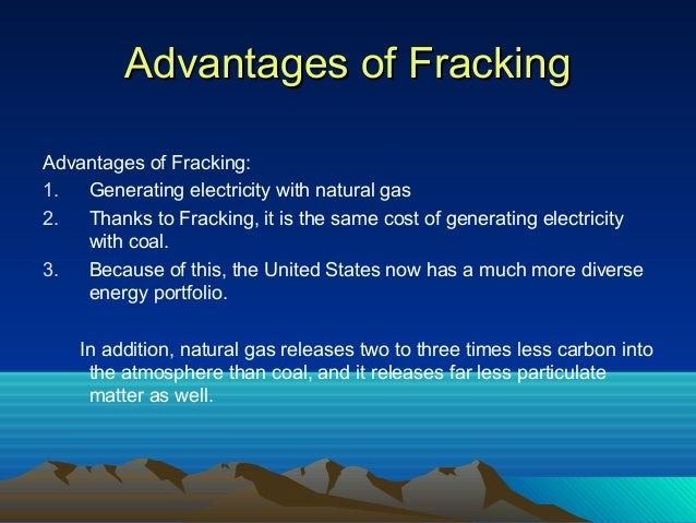 advantages and disadvantages of fracking 6 crucial pros and cons of hydrofracking environment aug 27, 2015 also called hydrofracturing, hydraulic fracturing, fracking or fraccing 17 big advantages and disadvantages of foreign direct investment.