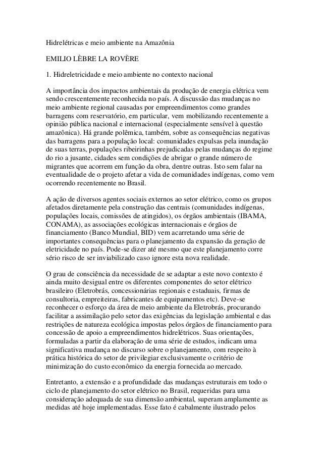 Hidrelétricas e meio ambiente na Amazônia  EMILIO LÈBRE LA ROVÈRE  1. Hidreletricidade e meio ambiente no contexto naciona...
