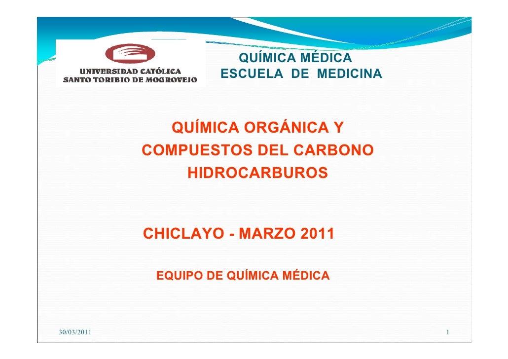 QUÍMICA MÉDICA                      ESCUELA DE MEDICINA               QUÍMICA ORGÁNICA Y             COMPUESTOS DEL CARBON...