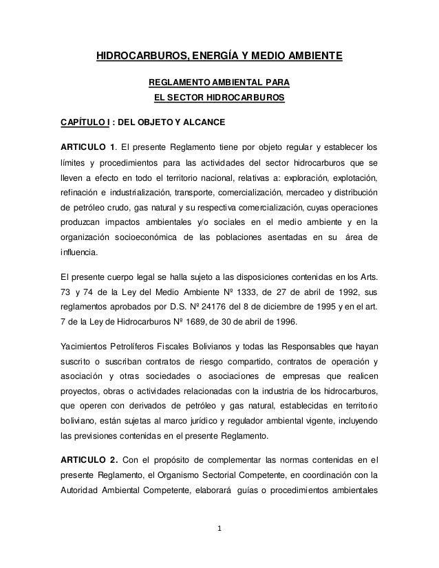 1 HIDROCARBUROS, ENERGÍA Y MEDIO AMBIENTE REGLAMENTO AMBIENTAL PARA EL SECTOR HIDROCARBUROS CAPÍTULO I : DEL OBJETO Y ALCA...