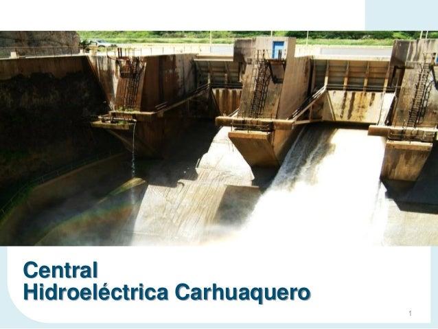 Central Hidroeléctrica Carhuaquero 1