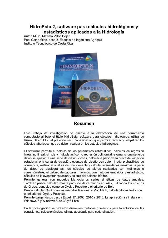 HidroEsta 2, software para cálculos hidrológicos y estadísticos aplicados a la Hidrología Autor: M.Sc. Máximo Villón Béjar...