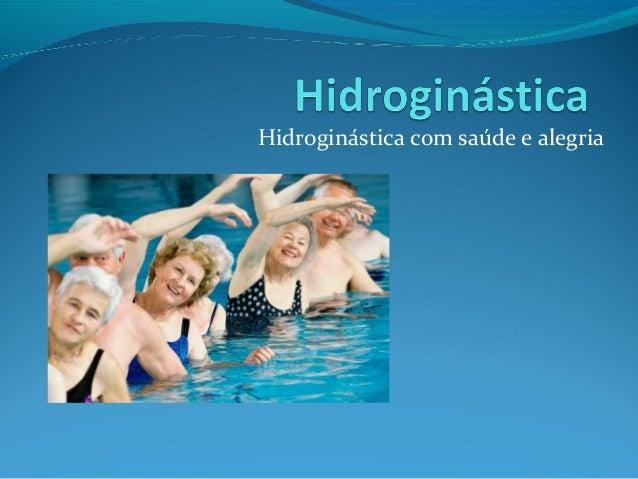 Hidroginástica com saúde e alegria