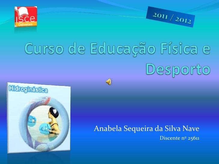 Anabela Sequeira da Silva Nave                  Discente nº 25611