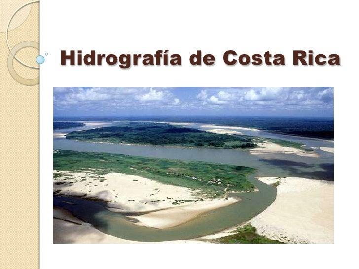 Hidrografía de Costa Rica             <br />