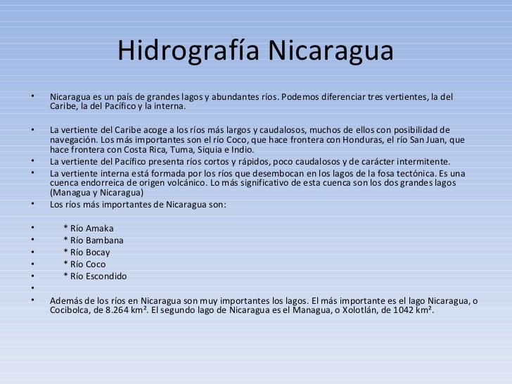 Hidrografía Nicaragua <ul><li>Nicaragua es un país de grandes lagos y abundantes ríos. Podemos diferenciar tres vertientes...