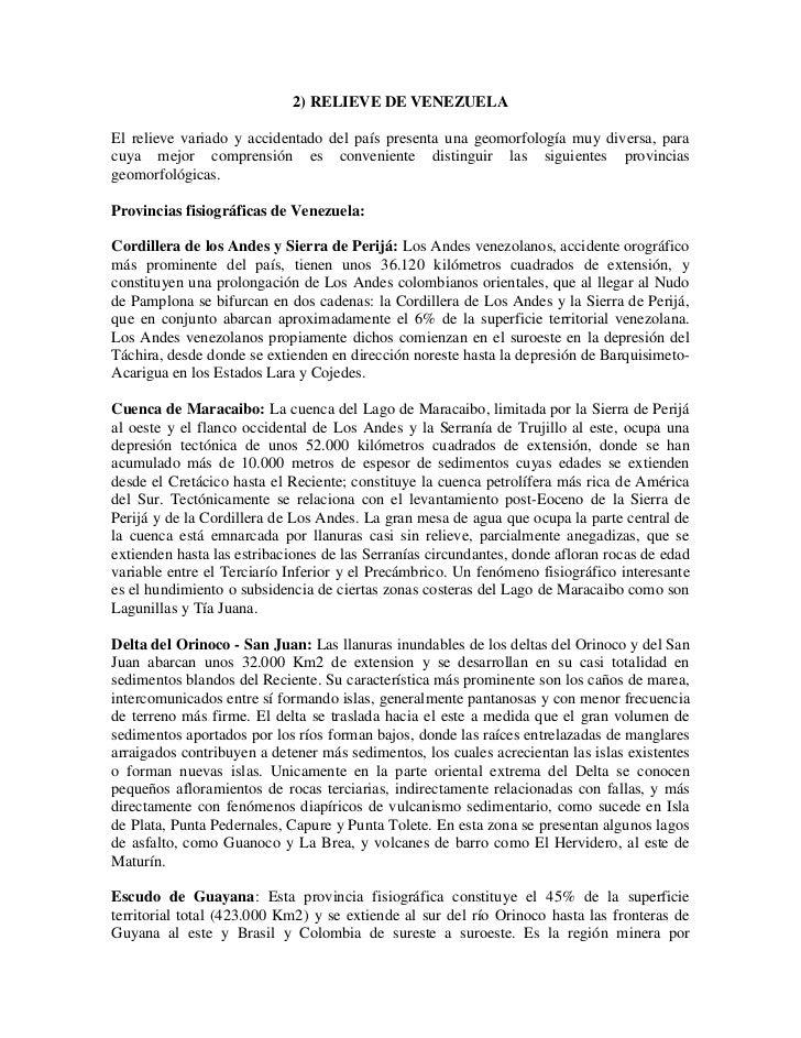 2) RELIEVE DE VENEZUELAEl relieve variado y accidentado del país presenta una geomorfología muy diversa, paracuya mejor co...
