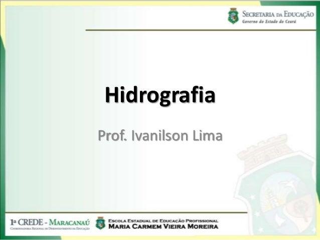 HidrografiaProf. Ivanilson Lima