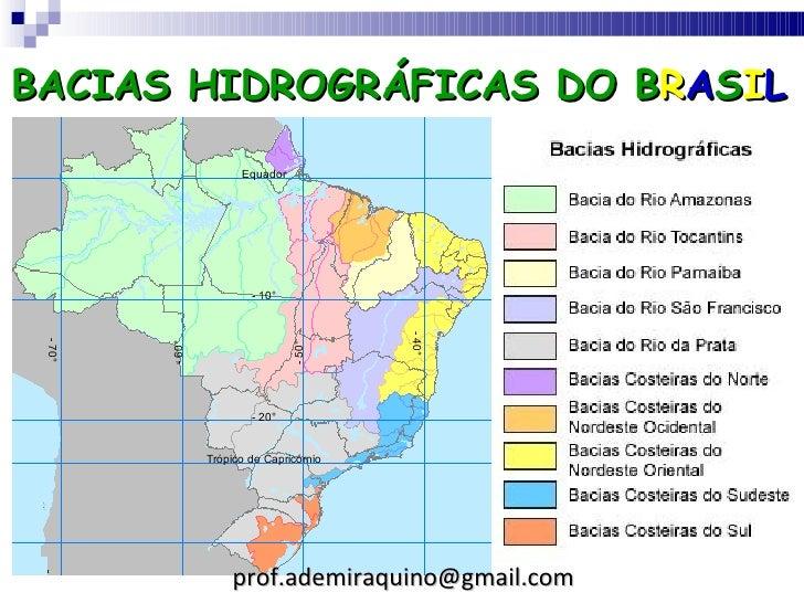 BACIAS HIDROGRÁFICAS DO BRASIL        prof.ademiraquino@gmail.com