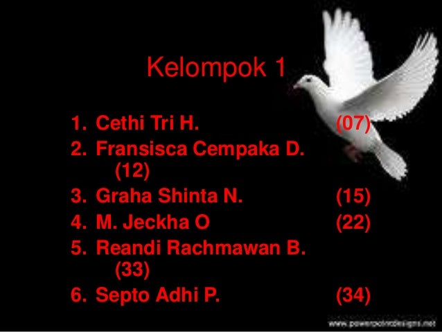Kelompok 1 1. Cethi Tri H. (07) 2. Fransisca Cempaka D. (12) 3. Graha Shinta N. (15) 4. M. Jeckha O (22) 5. Reandi Rachmaw...