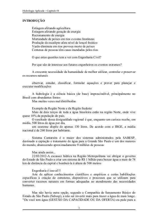 Hidrologia Aplicada – Capitulo 01 INTRODUÇÃO Estiagem afetando agricultura Estiagem afetando geração de energia Racionamen...